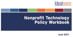 Idealware: Nonprofit Technology Policy Workbook